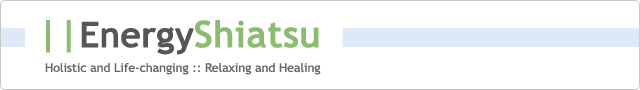 Energy Shiatsu - Holistic and Life-changing :: Relaxing and Healing