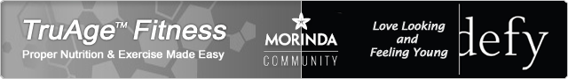 Morinda TruAge Community - Get Fit Body Now & Defy Aging Now